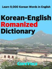 Korean-English Romanized Dictionary: How to learn essential Korean vocabulary in English Alphabet for school, exam, and business
