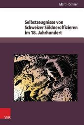 Selbstzeugnisse von Schweizer Söldneroffizieren im 18. Jahrhundert