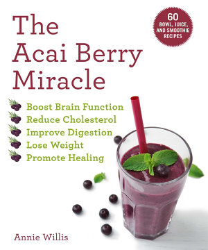 The Acai Berry Miracle