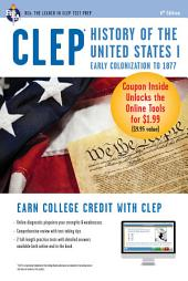 CLEP History of the United States I w/Online Practice Exams, 6th Ed.
