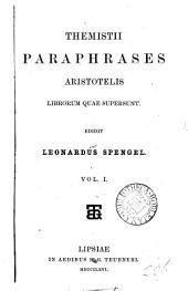 Themistii Paraphrases Aristotelis Librorum Quae Supersunt: Volume 1