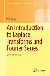 An Introduction to Laplace Transforms and Fourier Series: Edition 2