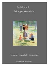 Sviluppo Sostenibile: Una teoria diventata essenziale