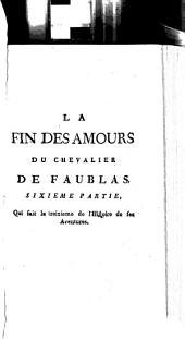 La Fin Des Amours Du Chevalier De Faublas: Qui fait la treizieme de l'Histoire de ses Aventures, Volume6