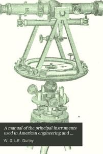A Manual of the Principal Instruments Used in American Engineering and Surveying PDF