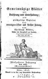 Gemeinnützige Blätter zur Belehrung und Unterhaltung; als gleichzeitige Begleiter der vereinigten Ofner und Pester Zeitung von Christoph Rösler: Band 9