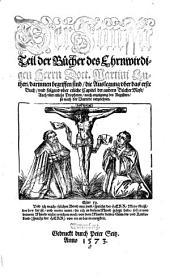 Der Funffte Teil der Bücher des Ehrnwirdigen Herrn Doct. Martini Lutheri, darinnen begriffen sind, die Auslegung uber das erste Buch, und folgend uber etliche Capitel der andern Bücher Mose, Auch uber etliche Propheten ...: Volume 5
