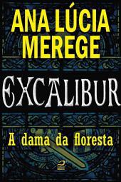 Excalibur - A dama da floresta