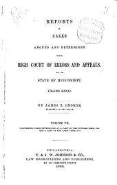 Cases Argued and Decided in the Supreme Court of Mississippi ...: Volume 36