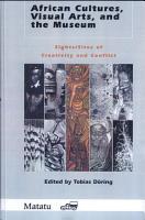 African Cultures  Visual Arts  and the Museum PDF