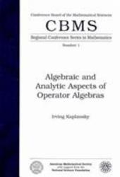 Algebraic and Analytic Aspects of Operator Algebras