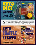 Keto Diet for Women Over 50 & Keto Chaffle Recipes