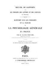 Rapport sur les progrès et la marche de la physiologie générale en France