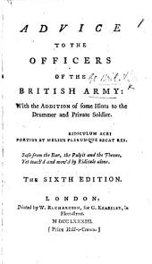 Advice to the Officers of the British Army. By John Williamson, also attributed to F. Grose. A satire