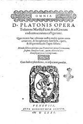 Omnia d. Platonis opera tralatione Marsilij Ficini, & ad Graecum codicem accurata castigatione