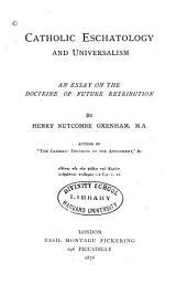Catholic Eschatology and Universalism: An Essay on the Doctrine of Future Retribution