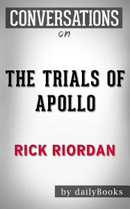 The Trials of Apollo  A Novel By Rick Riordan   Conversation Starters PDF