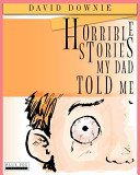 Horrible Stories My Dad Told Me
