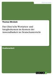 Das Glinz'sche Wortarten- und Satzgliedsystem im Kontext der Anwendbarkeit im Deutschunterricht