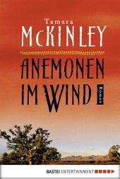 Anemonen im Wind: Roman