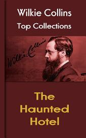 The Haunted Hotel: Wilkie Collins Top Collections