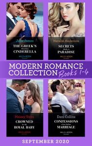 Modern Romance September 2020 Books 1 4  The Greek s Penniless Cinderella   Secrets Made in Paradise   Crowned for My Royal Baby   Confessions of an Italian Marriage Book