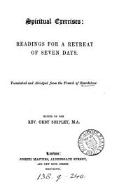 Spiritual exercises: readings for a retreat of seven days, tr. and abridged, ed. by O. Shipley