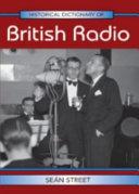Historical Dictionary of British Radio PDF