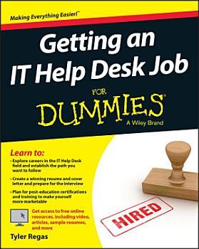 Getting an IT Help Desk Job For Dummies PDF