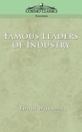 Famous Leaders of Industry