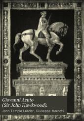 Giovanni Acuto (Sir John Hawkwood).: Storia d'un condottiere