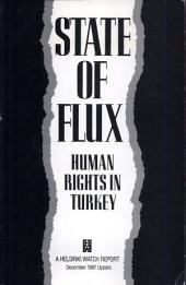 State of Flux: Human Rights in Turkey : December 1987 Update