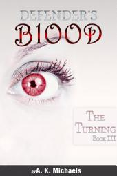 Defender's Blood The Turning: Book 3