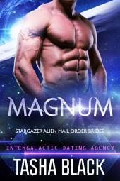 Magnum: Stargazer Alien Mail Order Brides #3 (Intergalactic Dating Agency)