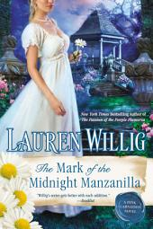 The Mark of the Midnight Manzanilla: A Pink Carnation Novel