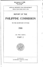 Report of the Philippine Commission to the President: Part 2
