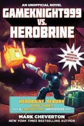Gameknight999 vs. Herobrine: Herobrine Reborn Book Three: A Gameknight999 Adventure: An Unofficial Minecrafter s Adventure