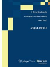 Technikzukünfte: Vorausdenken - Erstellen - Bewerten