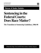 Sentencing in the Federal Courts: Does Race Matter?: The Transition to Sentencing Guidelines, 1986-90