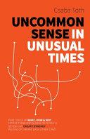 Uncommon Sense in Unusual Times