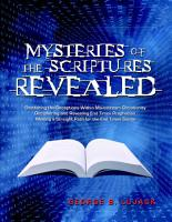 Mysteries of the Scriptures Revealed   Shattering the Deceptions Within Mainstream Christianity Deciphering and Revealing End Times Prophecies Making a Straight Path for the End Times Saints PDF
