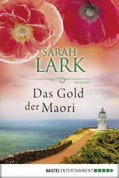 Das Gold der Maori: Roman