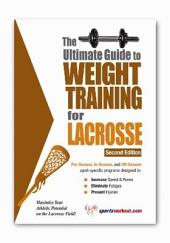 The Ultimate Guide to Weight Training for Lacrosse