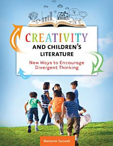 Creativity and Children s Literature  New Ways to Encourage Divergent Thinking Book