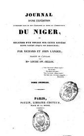 Journal d'une expédition entreprise dans le but d'explorer le cours et l'embouchure du Niger ou Relation d'un voyage sur cette rivière depuis Yaourie jusqu'à son embouchure: Volume1