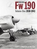 Focke-Wulf FW 190 Volume 1: 1938-1943
