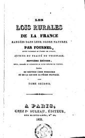 Les lois rurales de la France rangées dans leur ordre naturel: suivies du nouveau Code forestier et de la loi sur la pêche fluviale, Volume2
