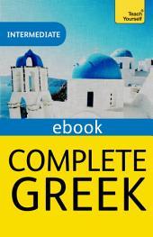 Complete Greek Beginner to Intermediate Book and Audio Course: Intermediate eBook