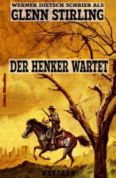 Der Henker wartet: Western
