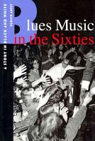 Blues Music in the Sixties PDF